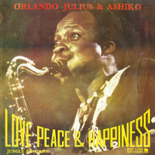 Orlando Julius & Ashiko - Love, Peace & Happiness - LP Vinyl