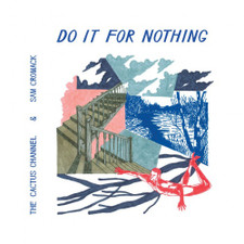 "The Cactus Channel & Sam Cromack - Do It For Nothing - 12"" Vinyl"