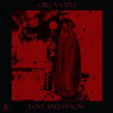 Circa Tapes - Love And Venom - LP Vinyl