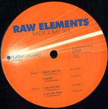 """Raw Elements - Back 2 Bay Six - 12"""" Vinyl"""