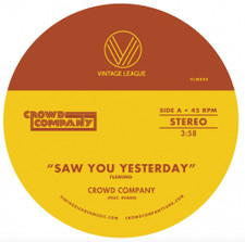 "Crowd Company - Saw You Yesterday / Can't Get Enough - 7"" Vinyl"