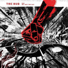 """The Bug - Bad / Get Out The Way - 12"""" Vinyl"""