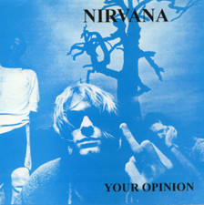 "Nirvana - Your Opinion - 7"" Vinyl"