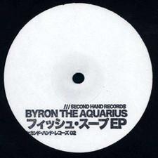 "Byron The Aquarius - Fish Soup EP - 12"" Vinyl"