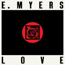 """E. Myers - Love / Hate - 12"""" Vinyl"""