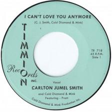 "Carlton Jumel Smith - I Can't Love You Anymore - 7"" Vinyl"