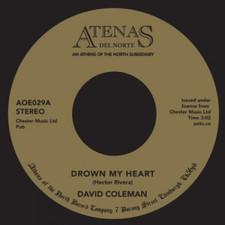 "David Coleman - Drown My Heart / My Foolish Heart - 7"" Vinyl"
