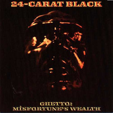 The 24-Carat Black - Ghetto: Misfortune's Wealth - LP Vinyl