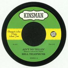 "Bell Telephunk - Ain't No Tellin' - 7"" Vinyl"
