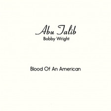 "Bobby Wright - Blood Of An American - 7"" Vinyl"