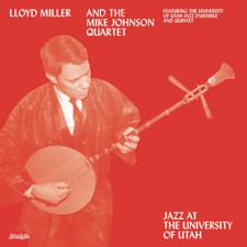Lloyd Miller & The Mike Johnson Quartet - Jazz At The University Of Utah - LP Vinyl