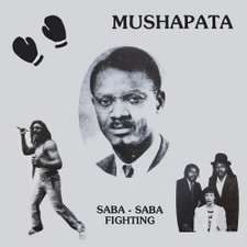 "Mushapata - Saba-Saba Fighting - 12"" Vinyl"