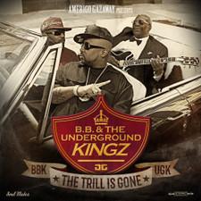 B.B. & The Underground Kingz - The Trill Is Gone - 2x LP Vinyl
