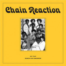 "Chain Reaction - Say Yeah / Search For Tomorrow RSD - 7"" Vinyl"