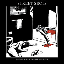 """Street Sects - Things Will Be Better In Hell - 7"""" Vinyl"""