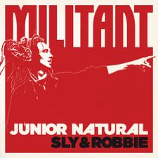 Junior Natural / Sly & Robbie - Militant - LP Vinyl