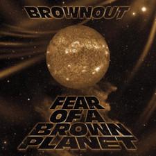 Brownout - Fear Of A Brown Planet - LP Vinyl