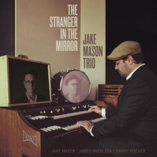 Jake Mason Trio - The Stranger In The Mirror - LP Vinyl