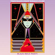 Thousand Foot Whale Claw - Black Hole Party - LP Vinyl