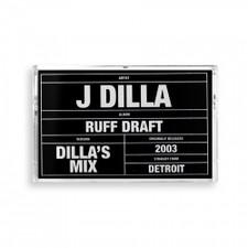 J Dilla - Ruff Draft: Dilla's Mix - Cassette