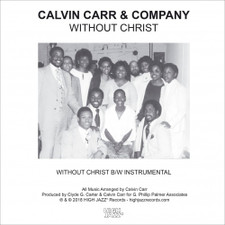 "Calvin Carr & Company - Without Christ - 7"" Vinyl"