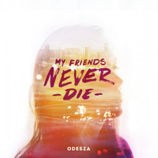 "Odesza - My Friends Never Die - 12"" Vinyl"