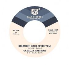 "Camellia Hartman & The Soulful Saints - Breathin' Hard (Over You) - 7"" Vinyl"