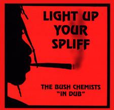 The Bush Chemists - Light Up Your Spliff - LP Vinyl