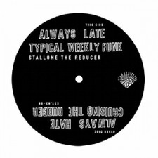 """Stallone The Reducer - Always Late - 12"""" Vinyl"""