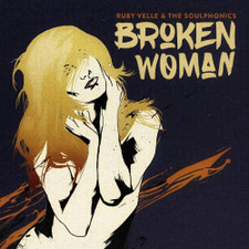 """Ruby Velle & The Soulphonics - Broken Woman / Forgive Live Repeat - 7"""" Colored Vinyl"""