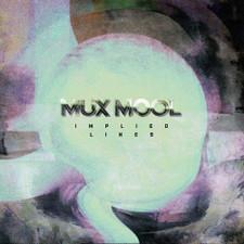Mux Mool - Implied Lines - LP Vinyl