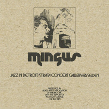 Charles Mingus - Jazz In Detroit / Strata Concert Gallery / 46 Selden - 5x LP Vinyl Box Set
