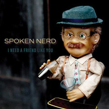 Spoken Nerd - I Need A Friend Like You - LP Vinyl