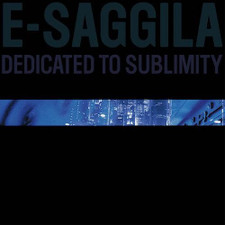 E-Saggila - Dedicated TO Sublimity - LP Vinyl