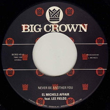 "El Michels Affair & Lee Fields - Never Be Another You - 7"" Vinyl"