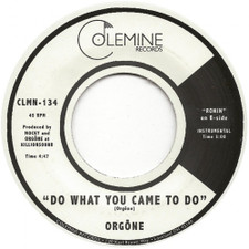 "Orgone - Do What You Came To Do / Ronin - 7"" Vinyl"