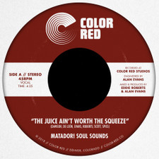 "Matador! Soul Sounds - The Juice Ain't Worth The Squeeze / Go On, Love - 7"" Vinyl"