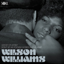 "Wilson Williams - Ghost Of Myself - 7"" Vinyl"
