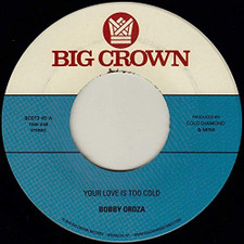 "Bobby Oroza - Your Love Is Too Cold - 7"" Vinyl"