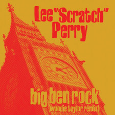 "Lee ""Scratch"" Perry - Big Ben Rock (Woodie Taylor Remix) RSD - 7"" Colored Vinyl"