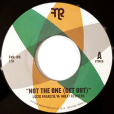 "Lucid Paradise & Great Revivers - Not The One (Get Out) - 7"" Vinyl"