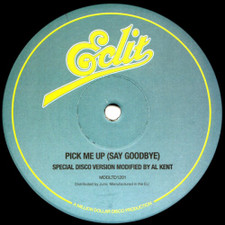 "Al Kent - Pick Me Up (Say Goodbye) - 12"" Vinyl"