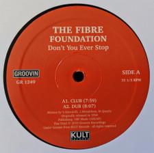 "The Fibre Foundation - Don't You Ever Stop - 12"" Vinyl"