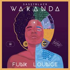 "SassyBlack - Wakanda Funk Lounge - 7"" Vinyl"