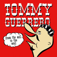 Tommy Guerrero - From The Soil To The Soul - LP Vinyl