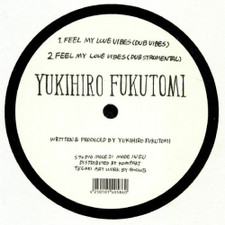 "Yukihiro Fukutomi - Feel My Love Vibes - 12"" Vinyl"
