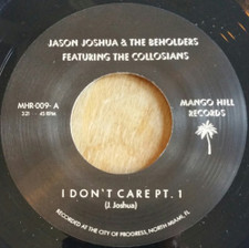 "Jason Joshua & The Beholders - I Don't Care - 7"" Vinyl"