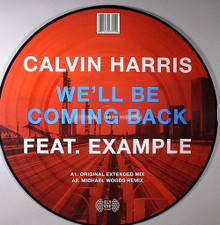 "Calvin Harris/Example - We'll Be Coming Back - 12"" Vinyl"