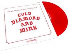 Cold Diamond & Mink - Here Today, Gone Tomorrow - LP Colored Vinyl