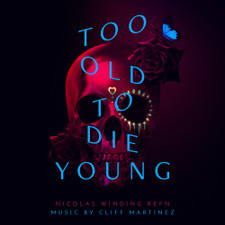 Cliff Martinez - Too Old To Die Young (Original Series Soundtrack) - 2x LP Vinyl